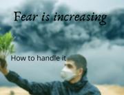 Fear is increasing