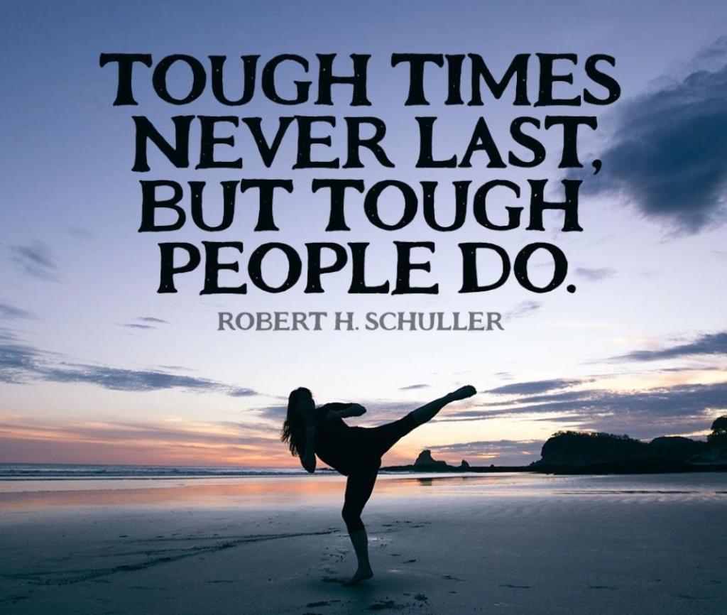 Do You Want to Get through Tough Times?